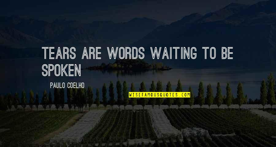 Softballs Quotes By Paulo Coelho: Tears are words waiting to be spoken