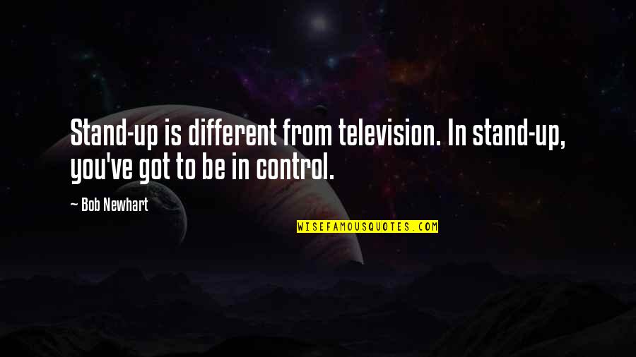 Software Development Company Quotes By Bob Newhart: Stand-up is different from television. In stand-up, you've