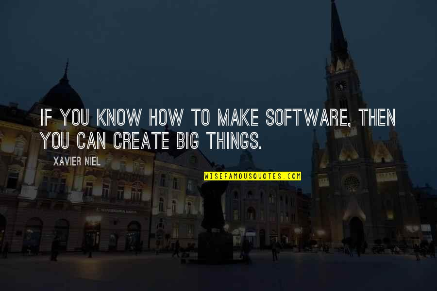 Software To Create Quotes By Xavier Niel: If you know how to make software, then