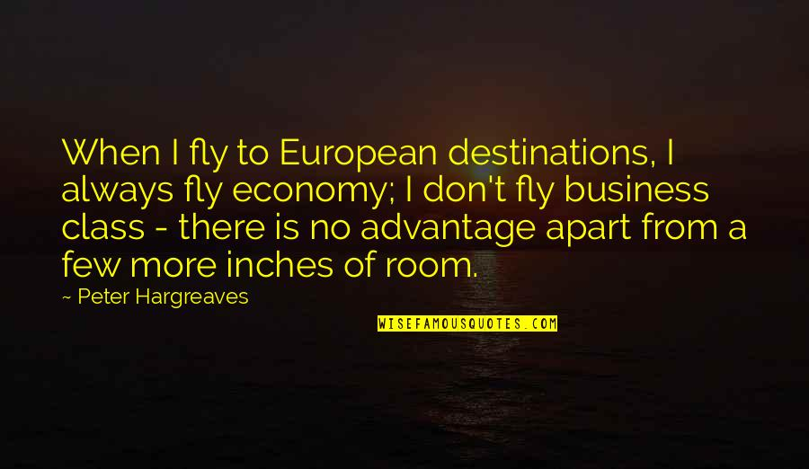 Solange Ich Lebe Quotes By Peter Hargreaves: When I fly to European destinations, I always