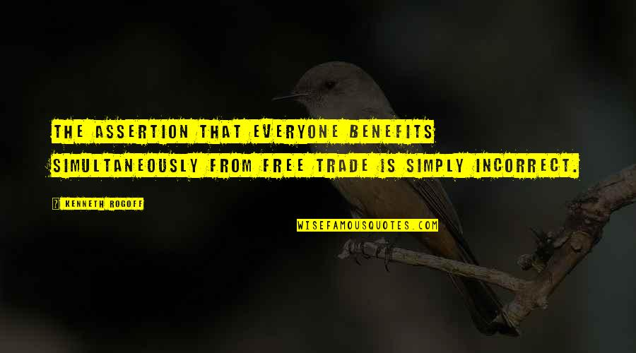 Solar Systems Quotes By Kenneth Rogoff: The assertion that everyone benefits simultaneously from free