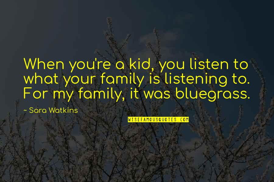 Solar Systems Quotes By Sara Watkins: When you're a kid, you listen to what