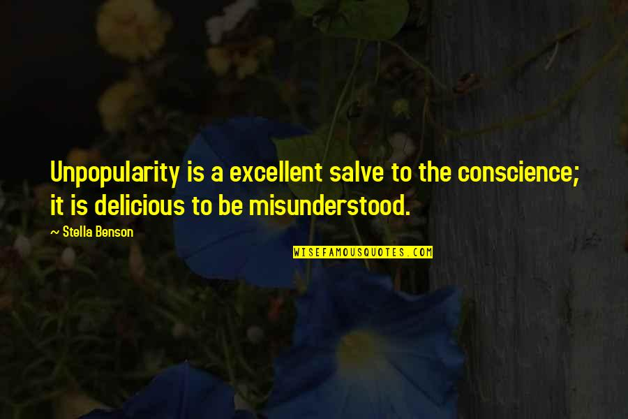 Solar Systems Quotes By Stella Benson: Unpopularity is a excellent salve to the conscience;