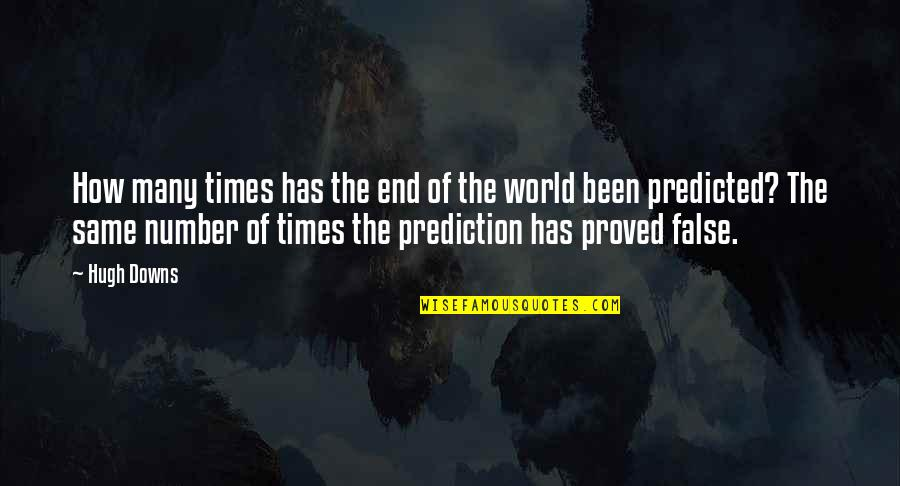 Solaris 1972 Quotes By Hugh Downs: How many times has the end of the