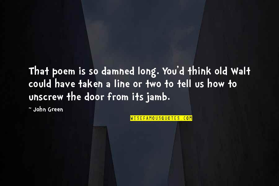 Solaris 1972 Quotes By John Green: That poem is so damned long. You'd think