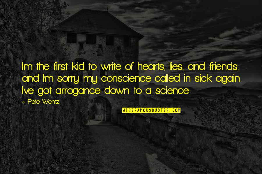 Soldier Born To Die Quotes By Pete Wentz: I'm the first kid to write of hearts,