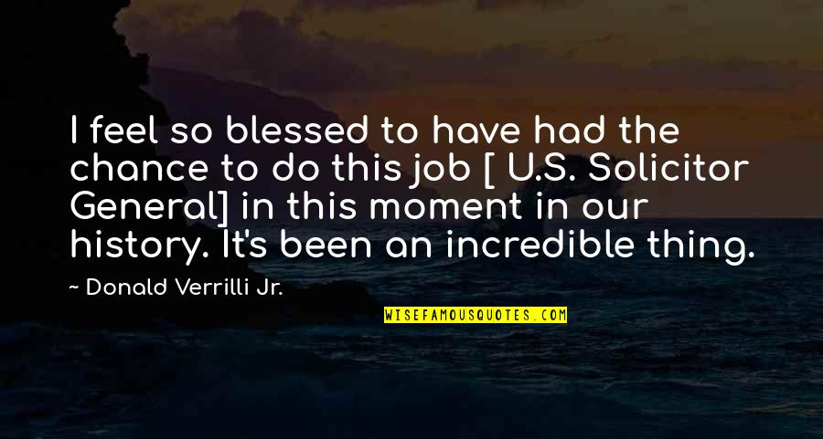 Solicitor Quotes By Donald Verrilli Jr.: I feel so blessed to have had the
