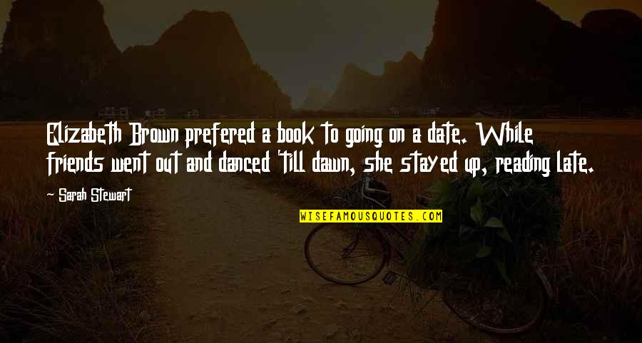 Solicitor Quotes By Sarah Stewart: Elizabeth Brown prefered a book to going on