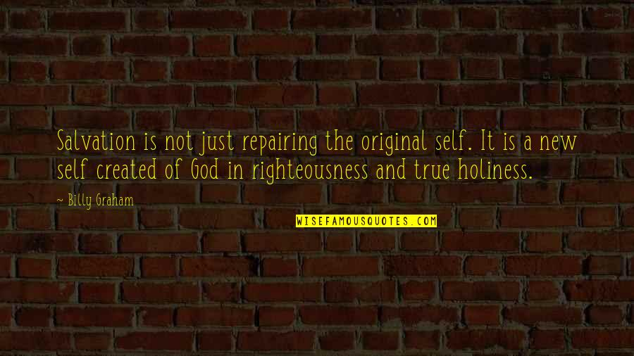 Solitude In 100 Years Of Solitude Quotes By Billy Graham: Salvation is not just repairing the original self.