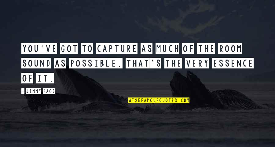 Solitude In 100 Years Of Solitude Quotes By Jimmy Page: You've got to capture as much of the