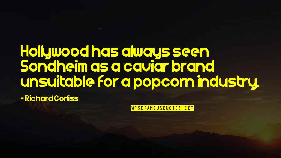 Solomon Akhtar Quotes By Richard Corliss: Hollywood has always seen Sondheim as a caviar
