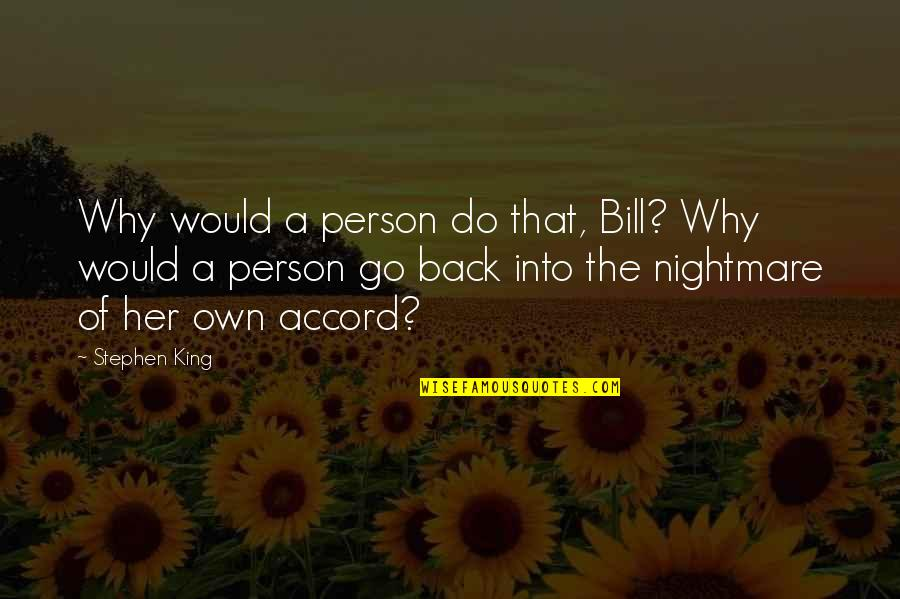 Solomon Akhtar Quotes By Stephen King: Why would a person do that, Bill? Why