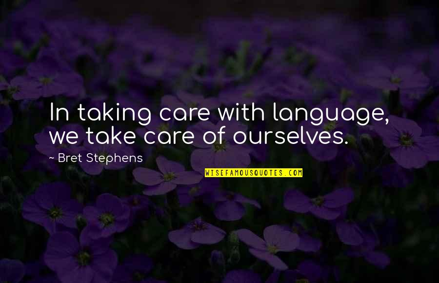 Solon Of Athens Quotes By Bret Stephens: In taking care with language, we take care