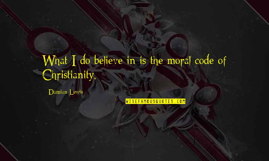 Solr Escape Single Quotes By Damian Lewis: What I do believe in is the moral