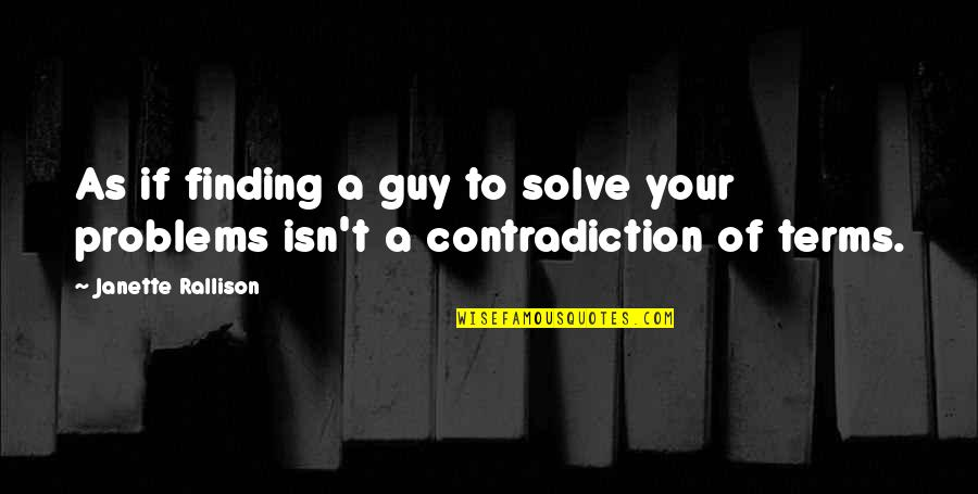 Solve Your Problems Quotes By Janette Rallison: As if finding a guy to solve your