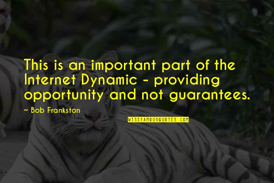 Some Dynamic Quotes By Bob Frankston: This is an important part of the Internet