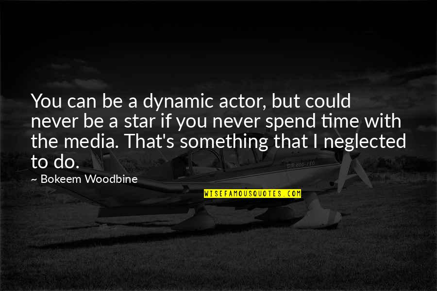 Some Dynamic Quotes By Bokeem Woodbine: You can be a dynamic actor, but could