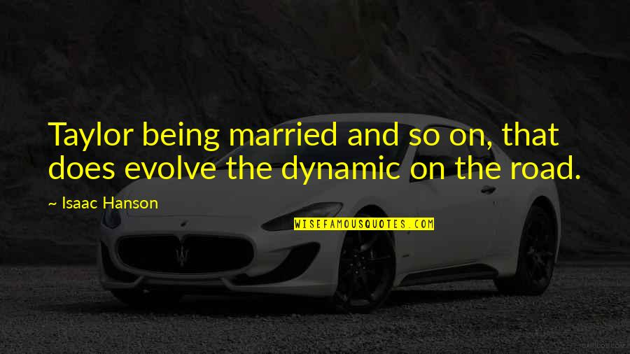 Some Dynamic Quotes By Isaac Hanson: Taylor being married and so on, that does