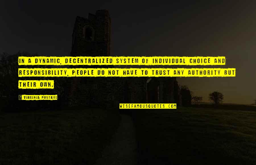 Some Dynamic Quotes By Virginia Postrel: In a dynamic, decentralized system of individual choice