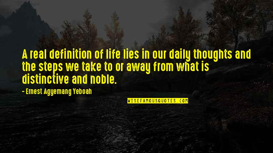 Some Real Facts Life Quotes By Ernest Agyemang Yeboah: A real definition of life lies in our