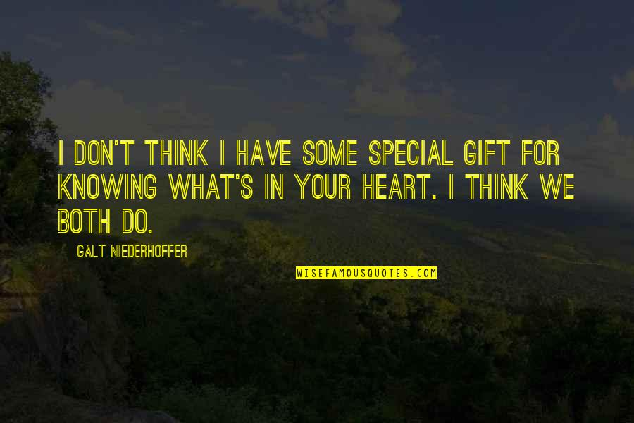 Some Special Quotes By Galt Niederhoffer: I don't think I have some special gift