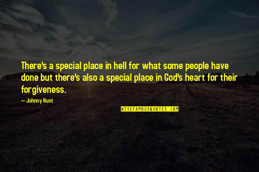 Some Special Quotes By Johnny Hunt: There's a special place in hell for what