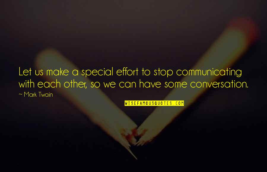 Some Special Quotes By Mark Twain: Let us make a special effort to stop