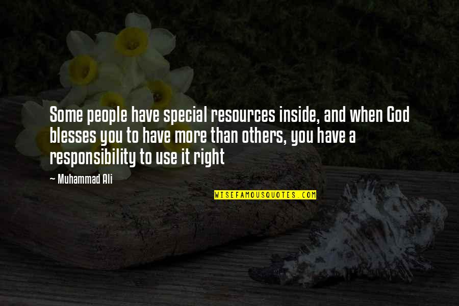 Some Special Quotes By Muhammad Ali: Some people have special resources inside, and when