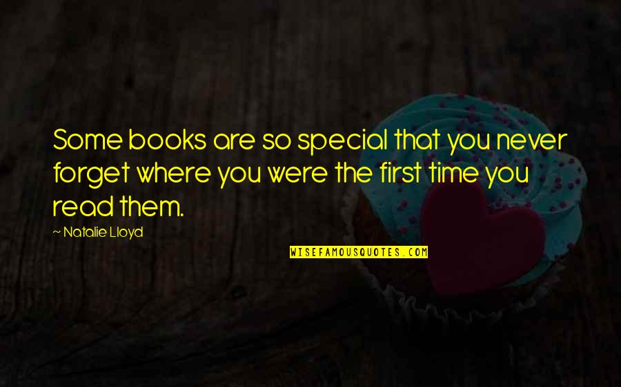 Some Special Quotes By Natalie Lloyd: Some books are so special that you never