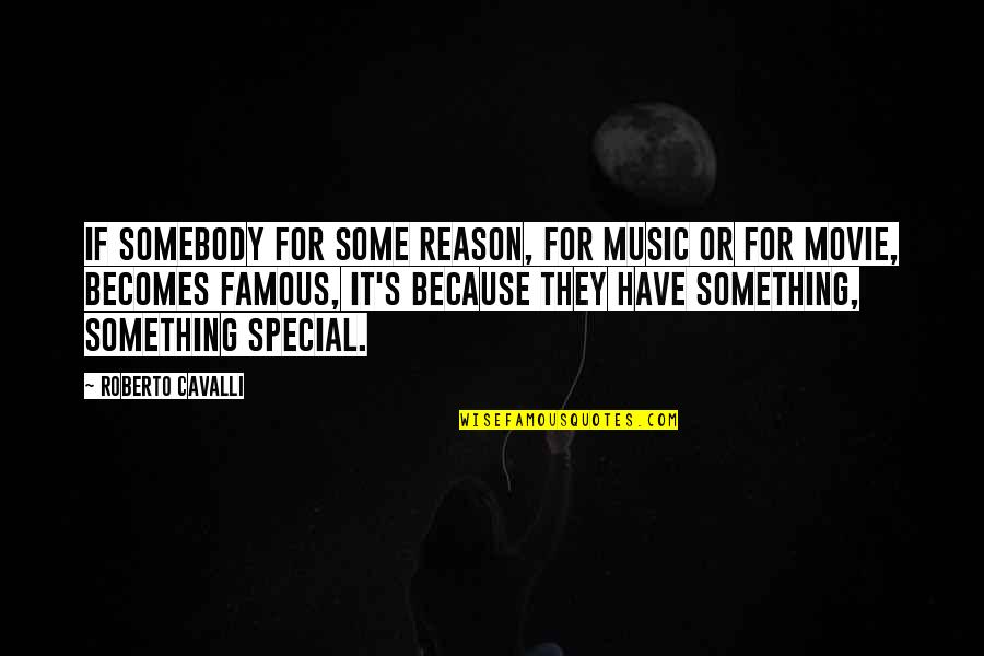 Some Special Quotes By Roberto Cavalli: If somebody for some reason, for music or