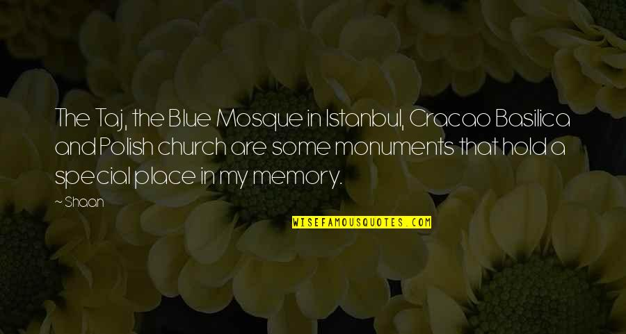 Some Special Quotes By Shaan: The Taj, the Blue Mosque in Istanbul, Cracao