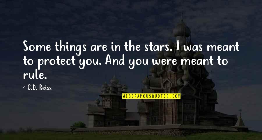 Some Things Were Not Meant To Be Quotes By C.D. Reiss: Some things are in the stars. I was
