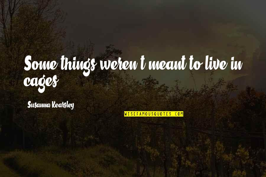 Some Things Werent Meant To Be Quotes Top 3 Famous Quotes About