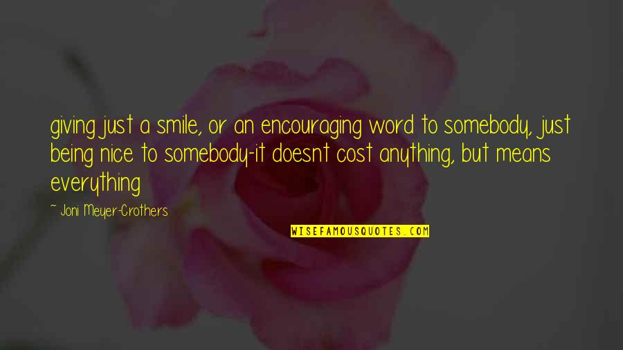 Somebody's Smile Quotes By Joni Meyer-Crothers: giving just a smile, or an encouraging word