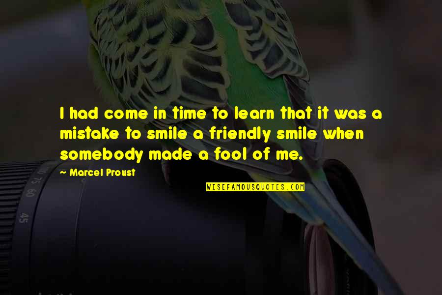 Somebody's Smile Quotes By Marcel Proust: I had come in time to learn that