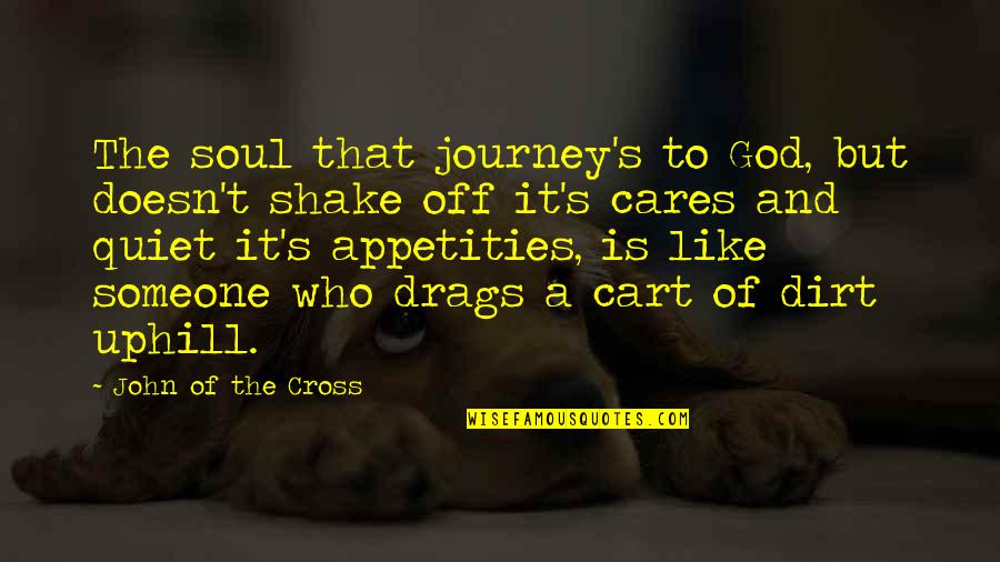 Someone Doesn't Care Quotes By John Of The Cross: The soul that journey's to God, but doesn't