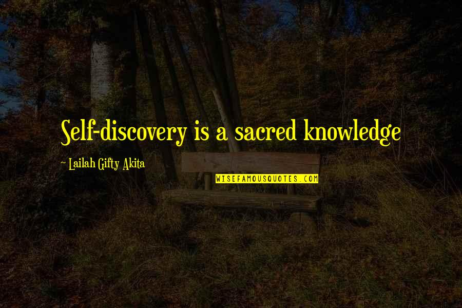 Someone Hurting A Loved One Quotes By Lailah Gifty Akita: Self-discovery is a sacred knowledge