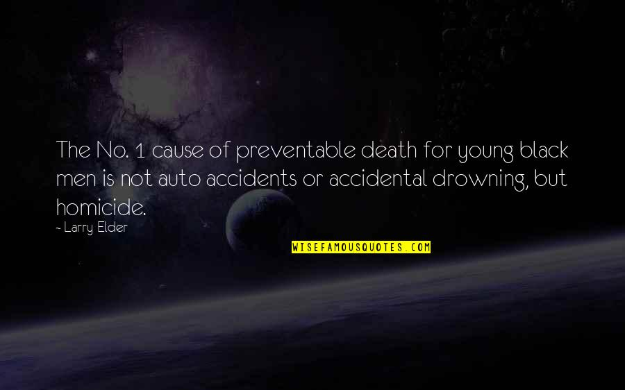 Someone Hurting A Loved One Quotes By Larry Elder: The No. 1 cause of preventable death for