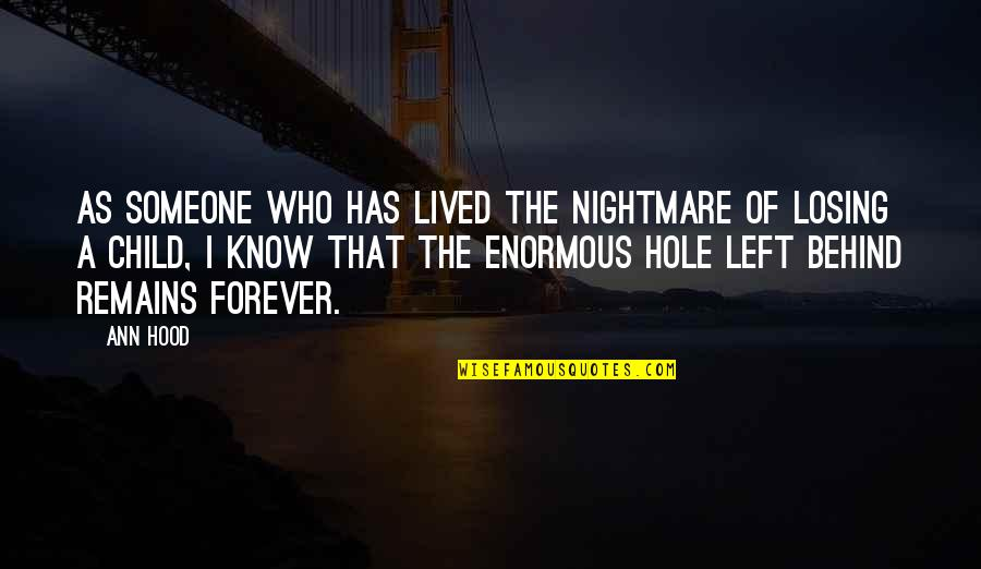 Someone Left Behind Quotes By Ann Hood: As someone who has lived the nightmare of