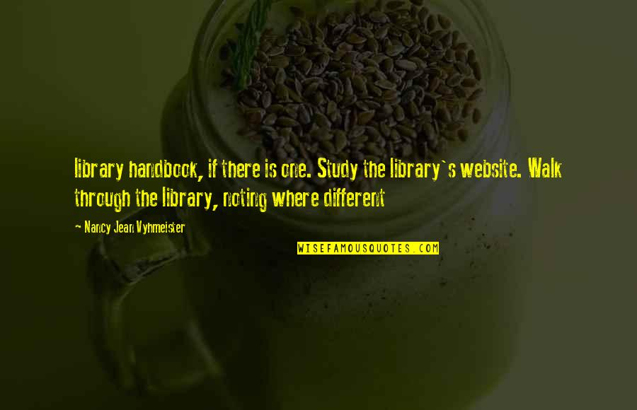 Someone Left Behind Quotes By Nancy Jean Vyhmeister: library handbook, if there is one. Study the