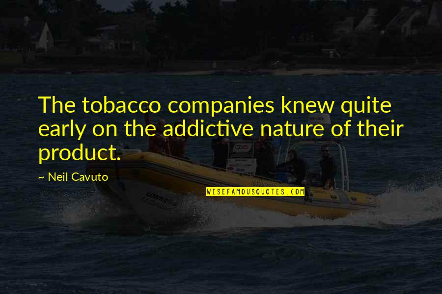 Someone Left Behind Quotes By Neil Cavuto: The tobacco companies knew quite early on the