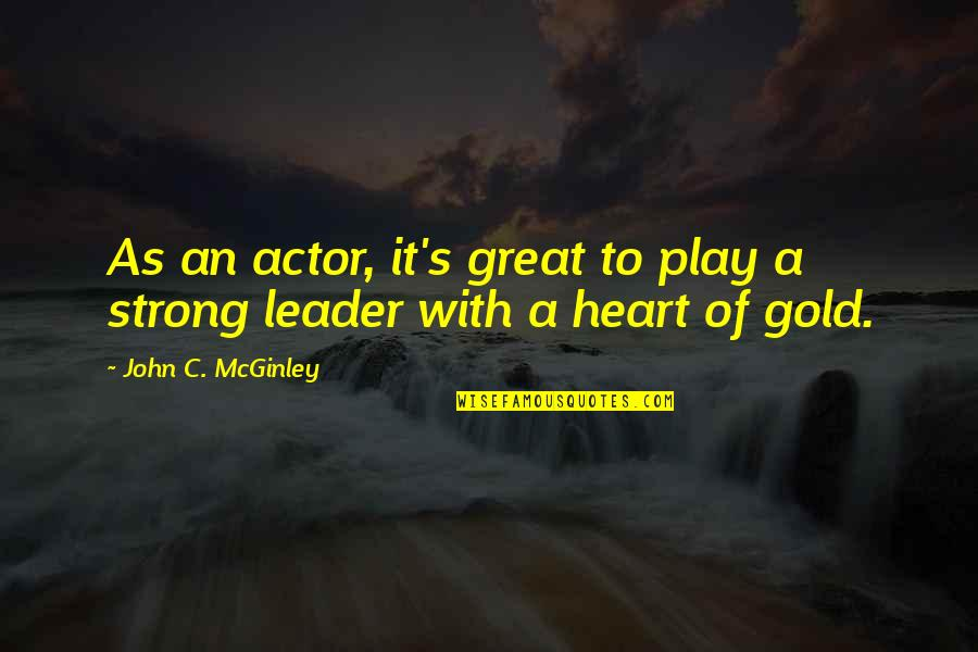 Someone Making You Feel Special Quotes By John C. McGinley: As an actor, it's great to play a