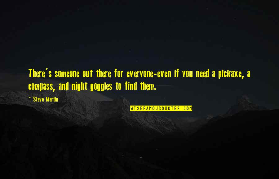 Someone Out There For Everyone Quotes By Steve Martin: There's someone out there for everyone-even if you