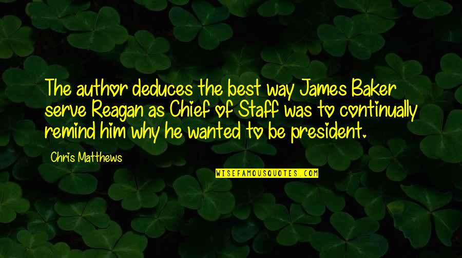 Someone Regretting Losing You Quotes By Chris Matthews: The author deduces the best way James Baker