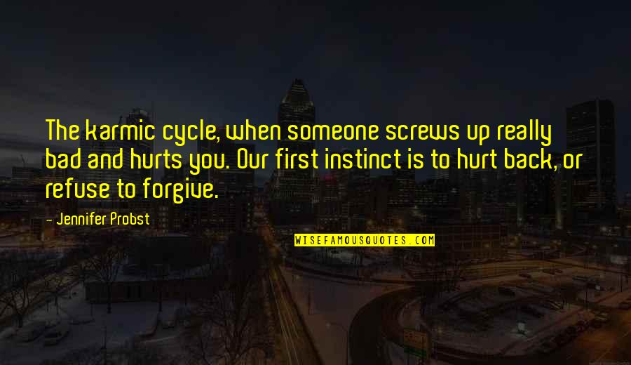 Someone That Hurts You Quotes By Jennifer Probst: The karmic cycle, when someone screws up really