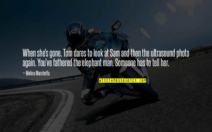 Someone That's Gone Quotes By Melina Marchetta: When she's gone, Tom dares to look at