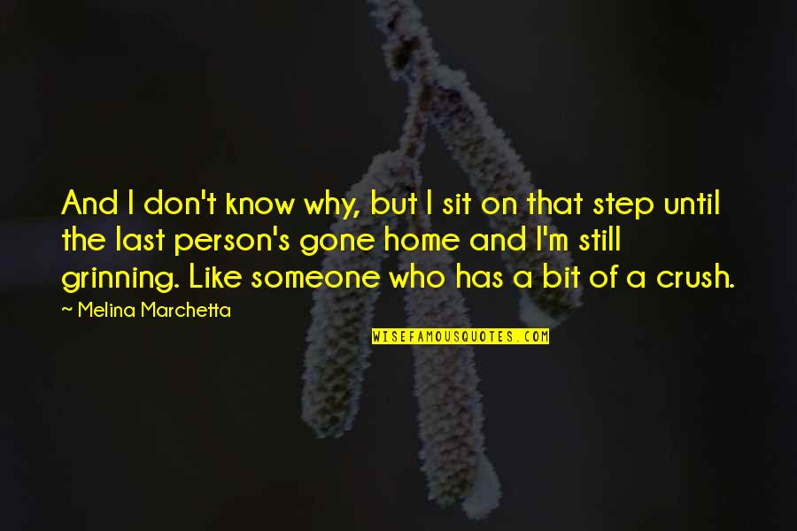 Someone That's Gone Quotes By Melina Marchetta: And I don't know why, but I sit