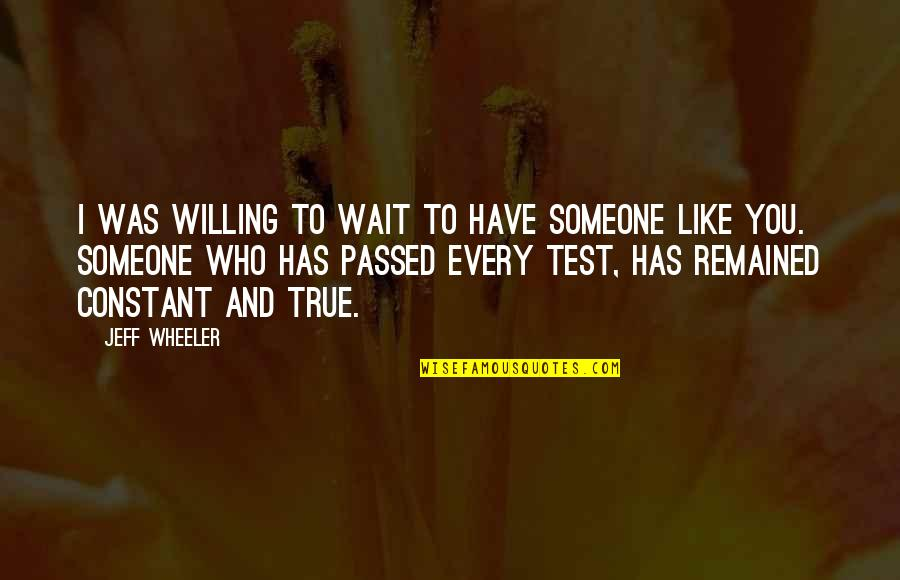 Someone Who Has Passed Quotes By Jeff Wheeler: I was willing to wait to have someone