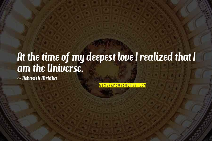 Someone Who Influenced You Quotes By Debasish Mridha: At the time of my deepest love I