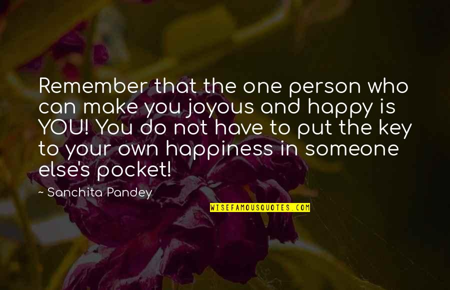Someone You Can't Have Quotes By Sanchita Pandey: Remember that the one person who can make